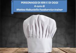 personaggi di ieri e di oggi a cura di Matteo Robustella foodservice trainer & consultants